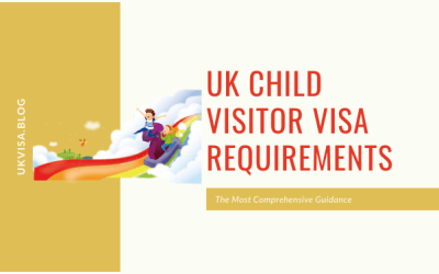 Child Visitor Visa UK: All You Need to Know!