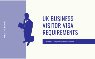 Business Visitor Visa UK Requirements and Guidance 2021
