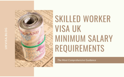 What is the Minimum Salary for Skilled Worker Visa UK?