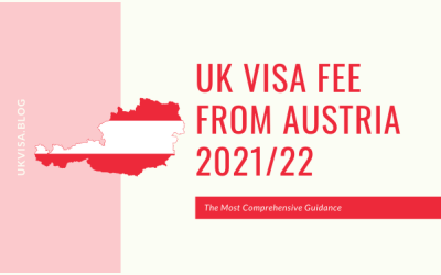UK Visa Fee Requirements and FAQs for Austrian Citizens 2021