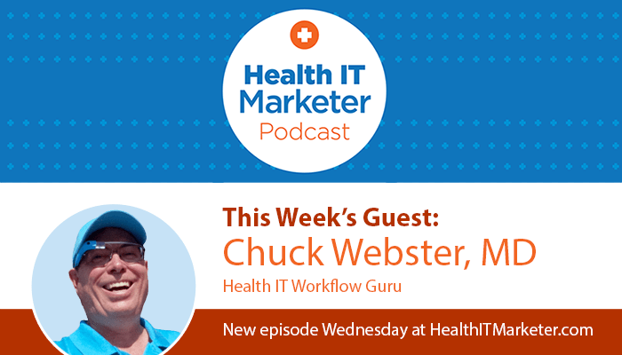Chuck Webster on Health IT Marketer Podcast