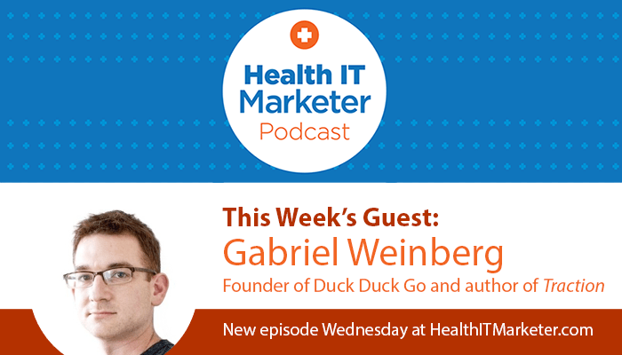 Gabriel Weinberg on the Health IT Marketer Podcast