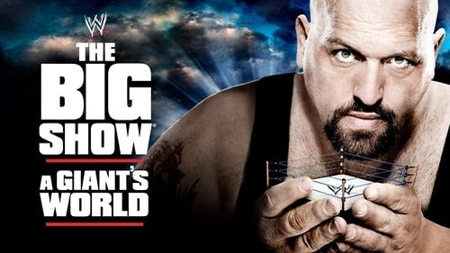 WWE: The Big Show – A Giant's World en VF