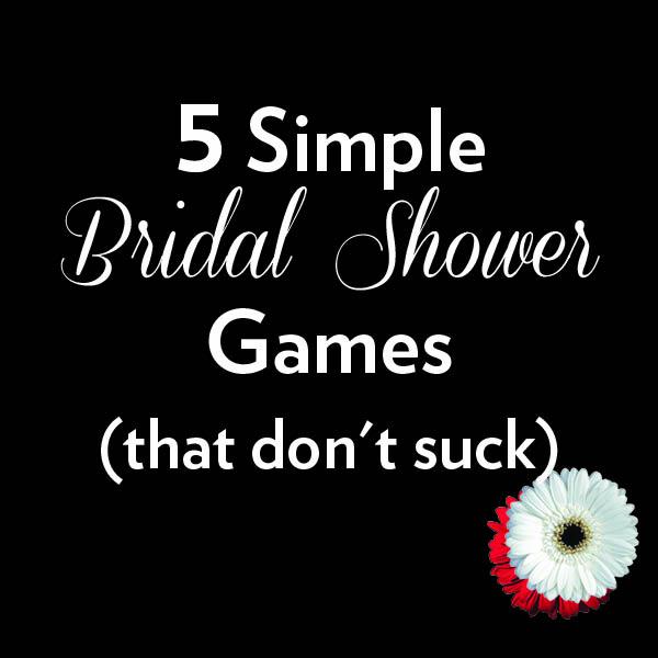 5 simple bridal shower games that dont suck ultimate bridesmaid 5 simple bridal shower games that dont suck m4hsunfo