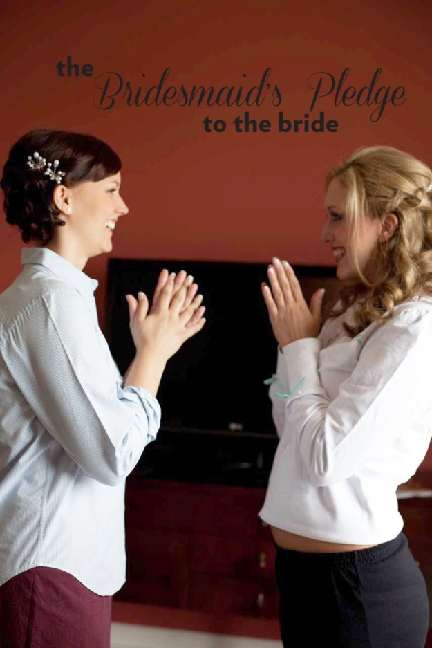 The Bridesmaid's Pledge to the Bride