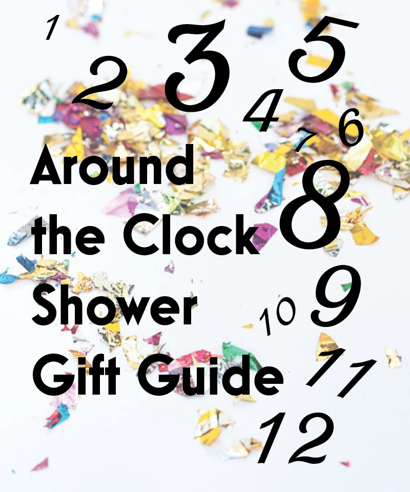 Around the Clock Shower Gift Guide