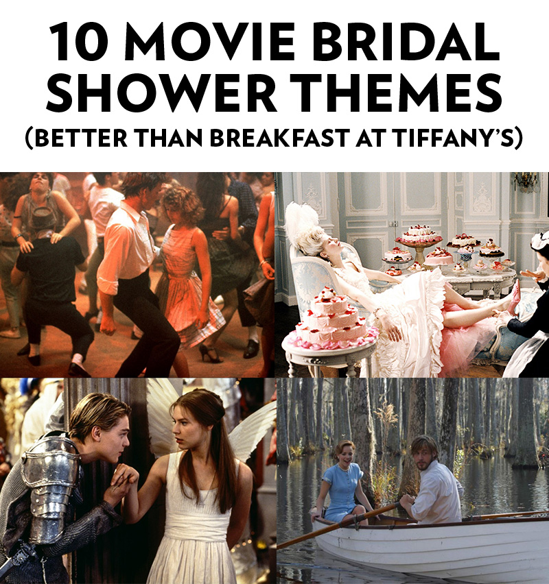 and a shower theme that is basically expensive jewelry just really isnt that fun you know what would make really fun bridal shower themes these movies