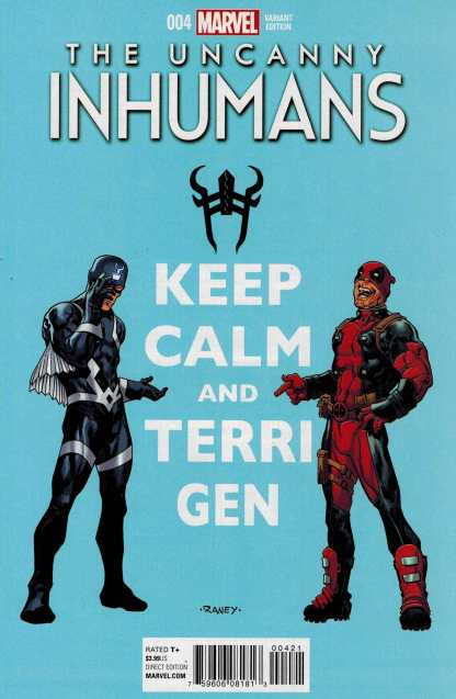 Uncanny Inhumans #4 1:10 Raney Keep Calm Deadpool Variant Marvel 2015