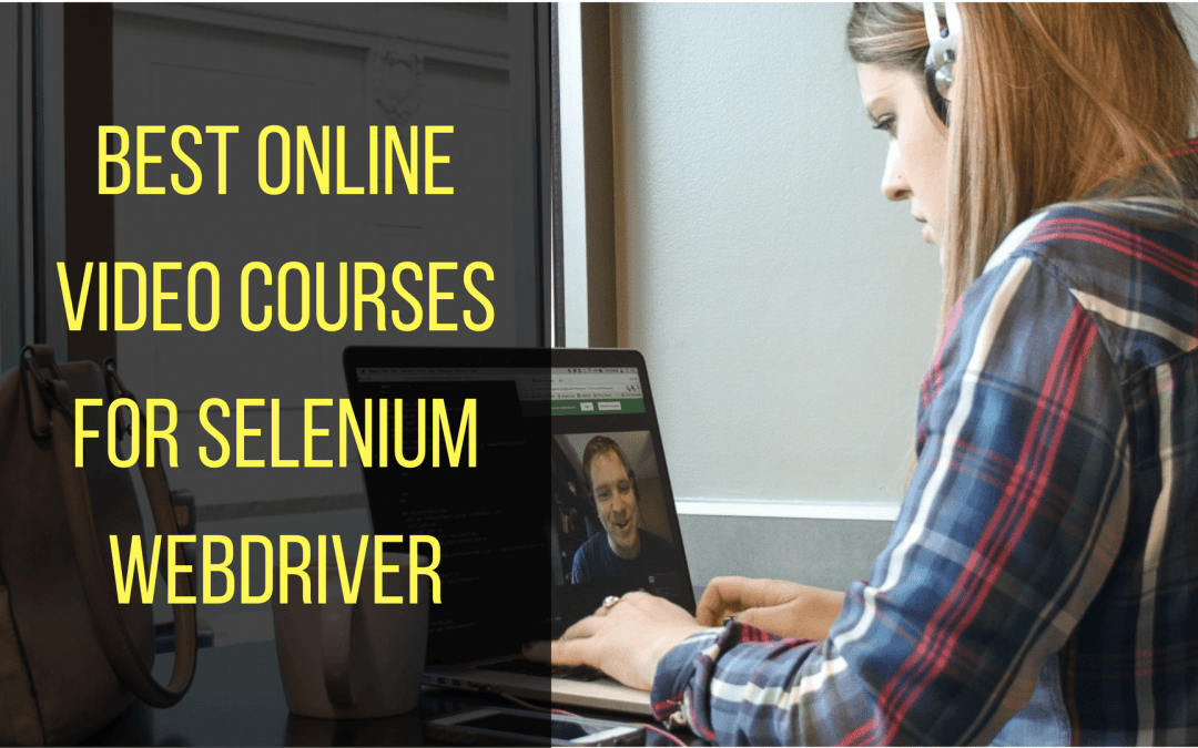 11 Greatest Selenium WebDriver Online Courses (2019)