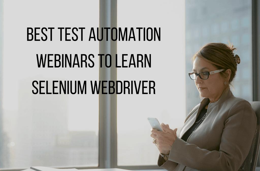 Best Test Automation Webinars to Learn Selenium Webdriver
