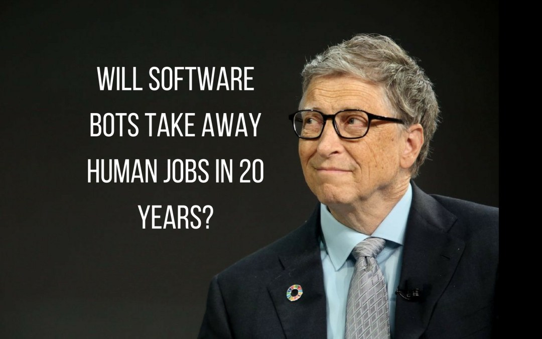 Believe it or not, software bots will take jobs away in 20 years