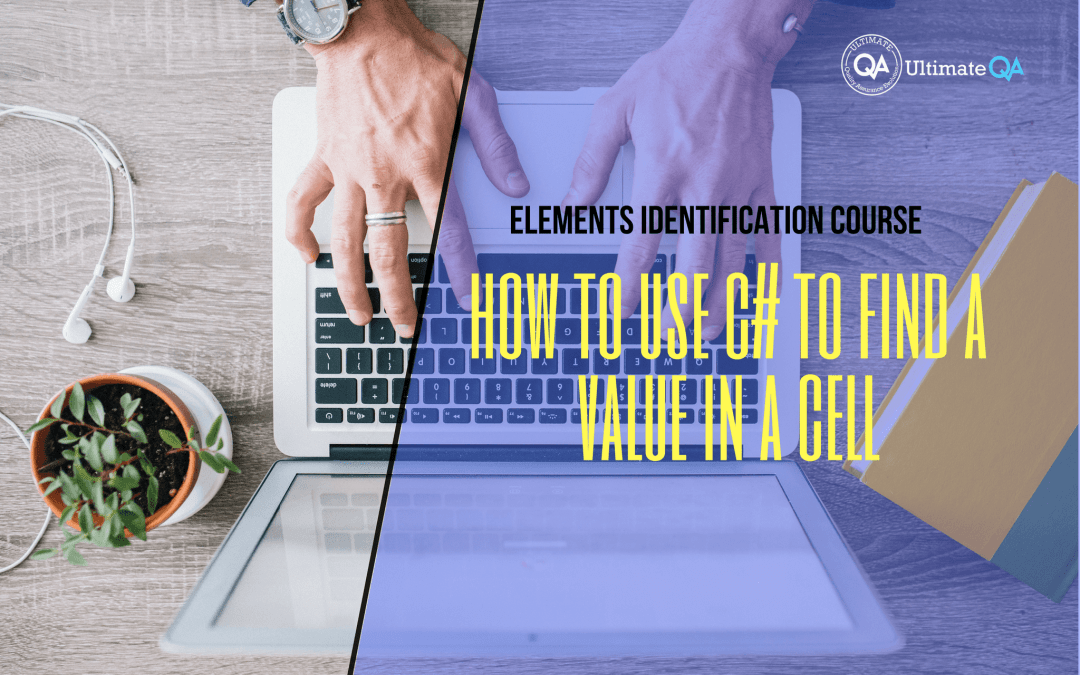 Selenium Webdriver Elements Identification Course – How to Use C# to Find a Value in a Cell