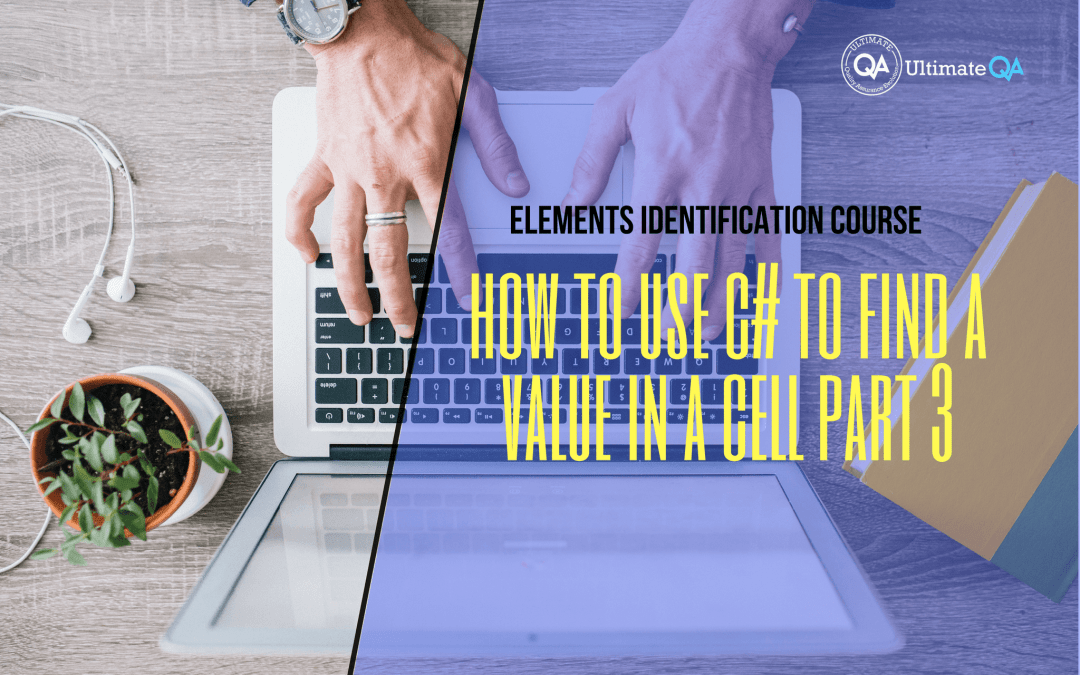 Selenium Webdriver Elements Identification Course – How to Use C# to Find a Value in a Cell Part 3