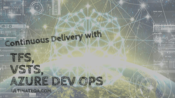 Continuous Delivery with TFS, VSTS, and Azure DevOps