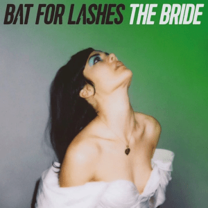 Bat for Lashes, The Bride