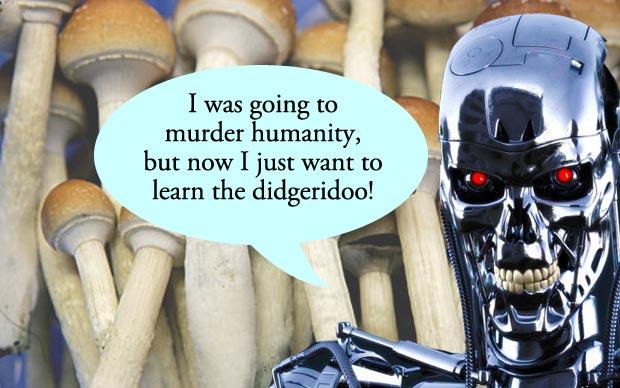 Transhuman Terminator Loves His Shrooms