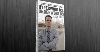 Hyperworlds, Underworlds: Jason Louv's Outsider Journalism