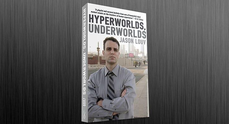 Jason Louv Hyperworlds, Underworlds