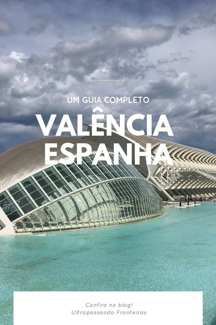 Um guia completo de viagem para Valencia, Espanha