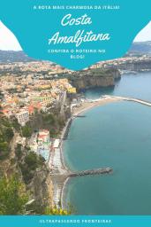 Roteiro de viagem pela Costa Amalfitana, passando por Positano, Praiano, Amalfi e Ravello