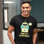 """Men's T shirt that says """"Ask my chatbot."""""""