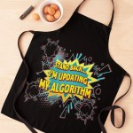 """Apron that says """"Stand back…I'm updating my algorithm."""""""