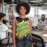 """Women's sleeveless top that says """"Stand back…I'm updating my algorithm."""""""