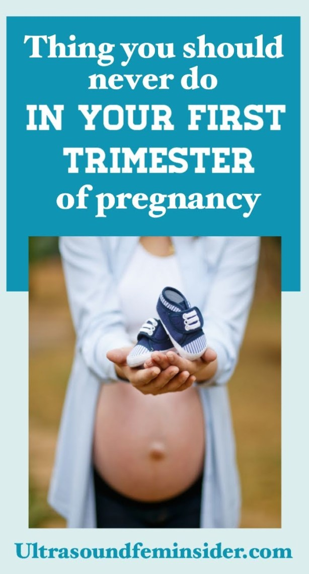 Things to avoid in your first trimester of pregnancy