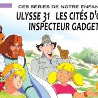 Ces héros de notre enfance :Ulysse 31, les Cités d'or, l'inspecteur Gadget...