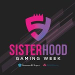 SISTERHOOD GAMING WEEK