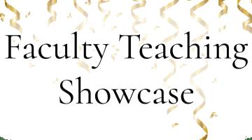 Faculty Teaching Showcase