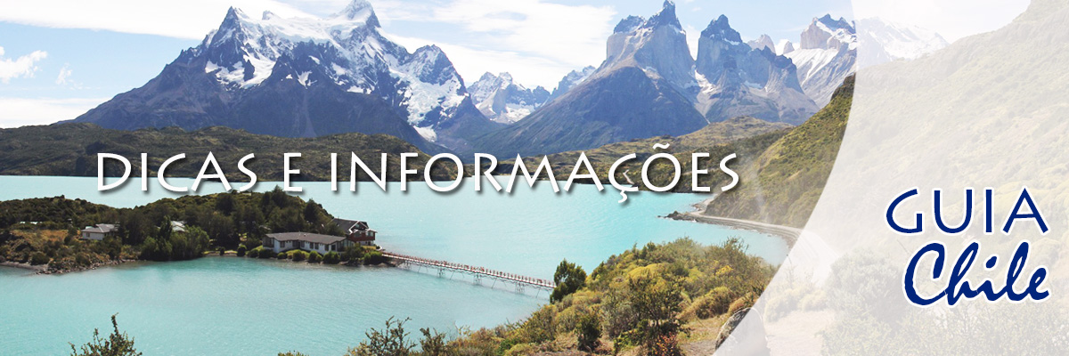 Guia de viagem do Chile- Informações, dicas e destinos em um guia online, interativo e gratuito!