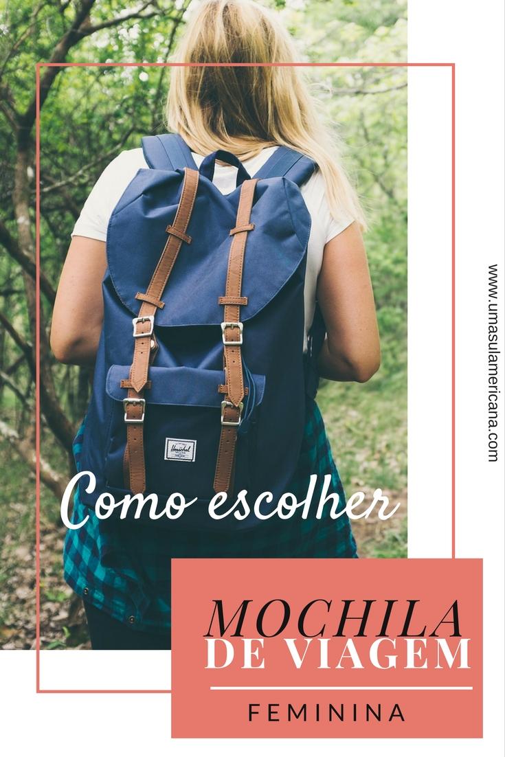 Como escolher uma mochila de viagem feminina - Veja as dicas e informações para escolher uma mochila que caiba no seu corpo