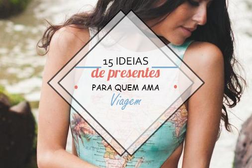 15 ideias de presentes para quem ama viajar