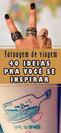 Tattoo Travel - 40 ideias de tatuagens de viagens pra você se inspirar