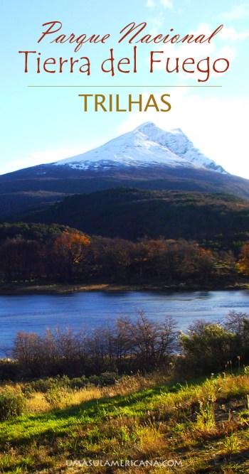 Parque Nacional Tierra del Fuego - Ushuaia - Patagônia Argentina - TRILHAS