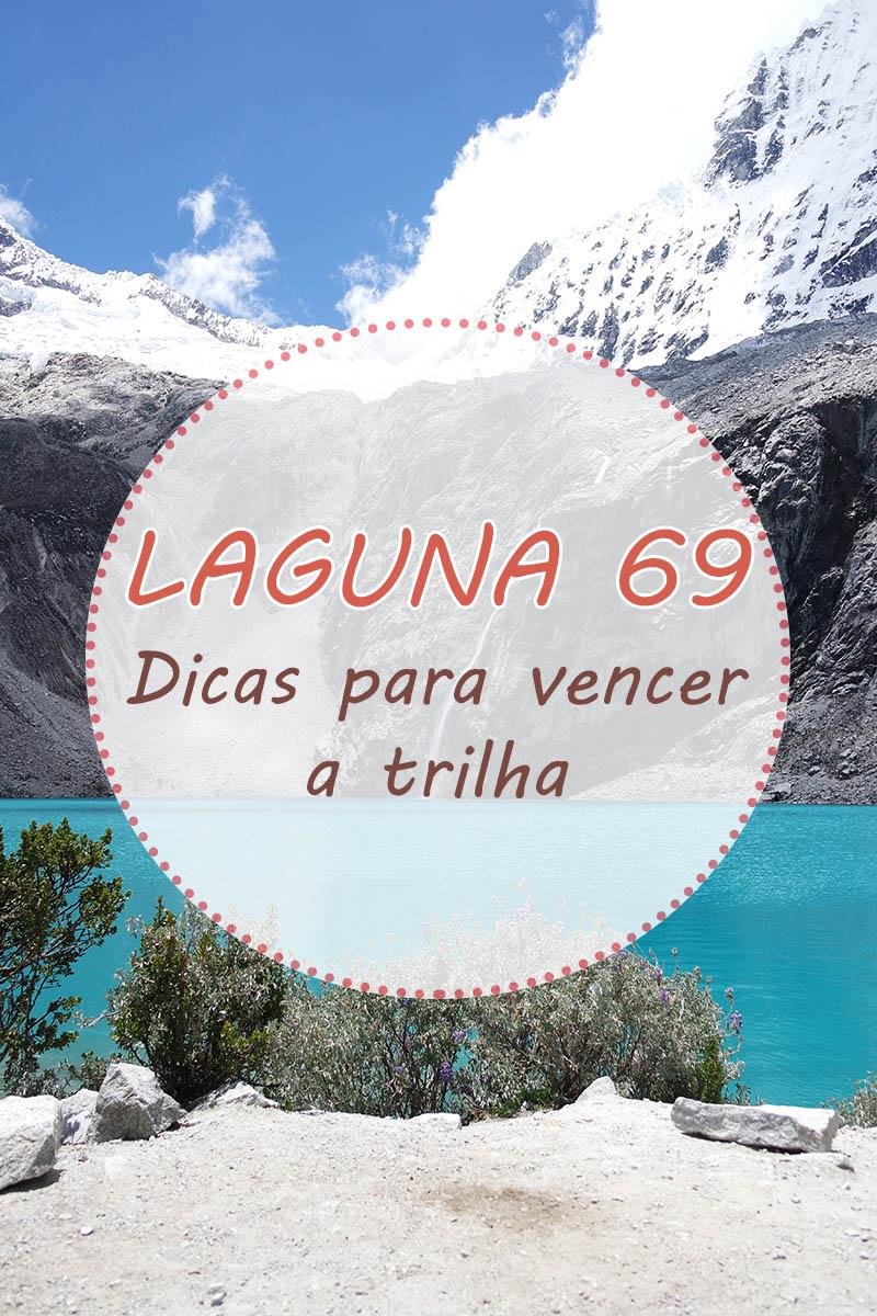 Dicas para vencer a trilha e chegar à Laguna 69, em Huaraz, norte do Peru