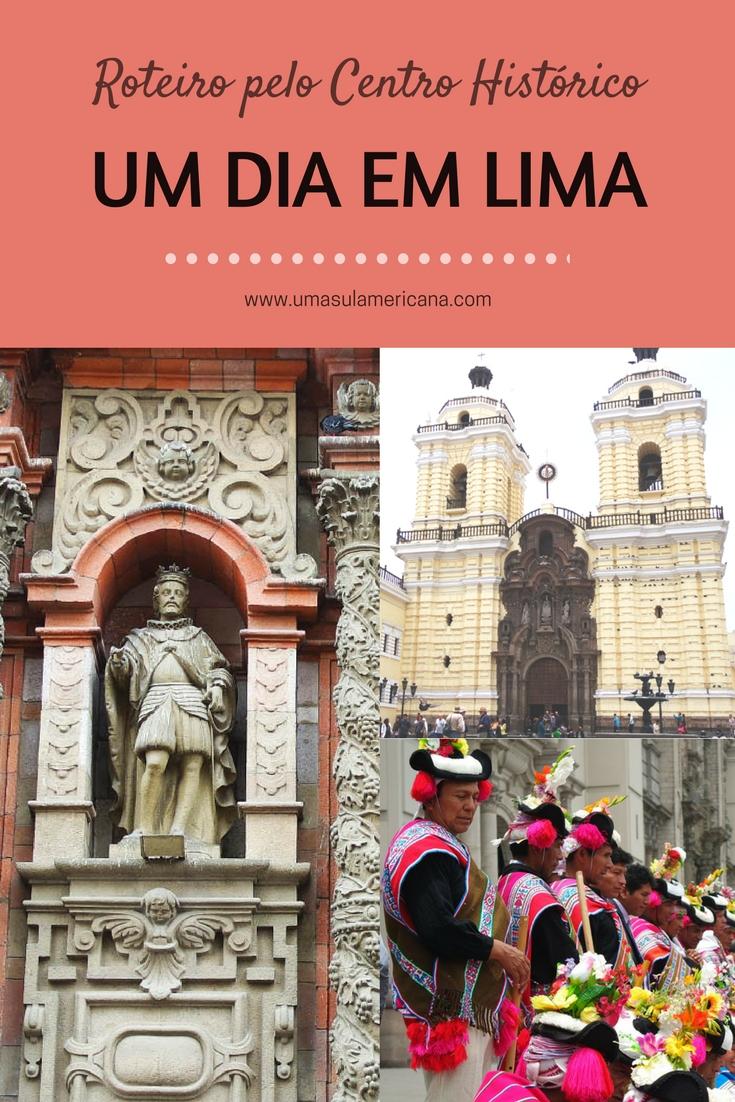 Peru: Roteiro de um dia em Lima pelo Centro Histórico - Veja o que fazer em um dia no centro de Lima