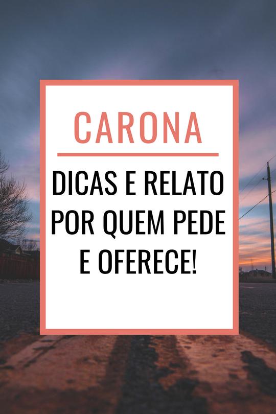 Viajar de carona - Relatos e dicas por quem pede e oferece carona no Brasil e América do Sul