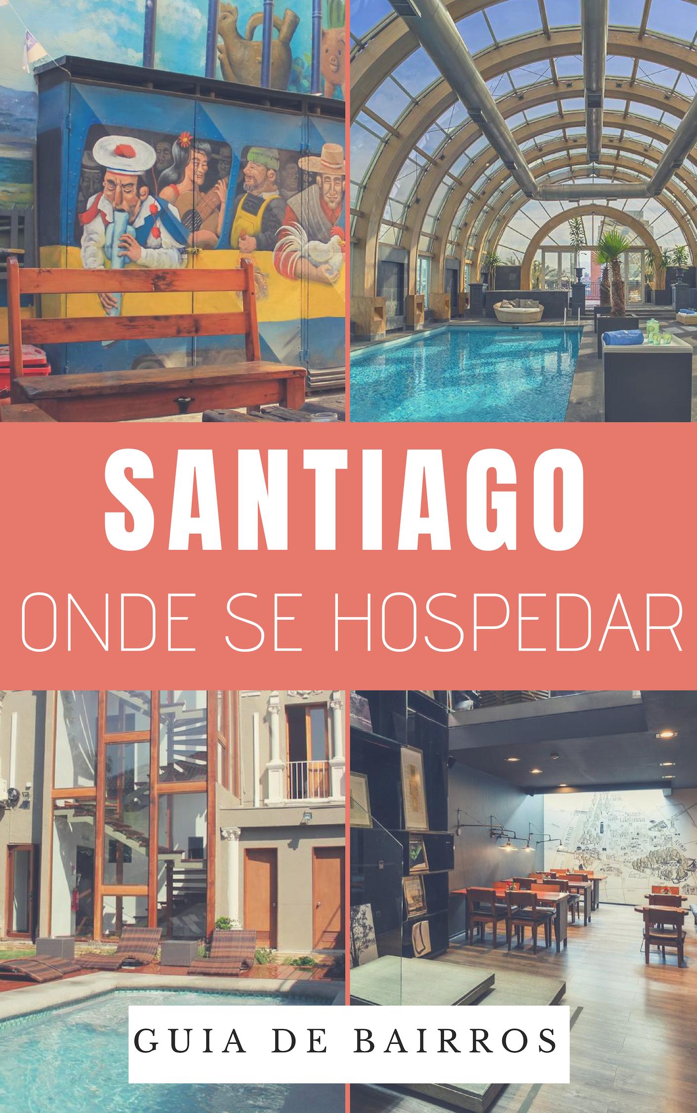 Onde se hospedar em Santiago - Veja esse guia de bairro onde ficar em Santiago do Chile