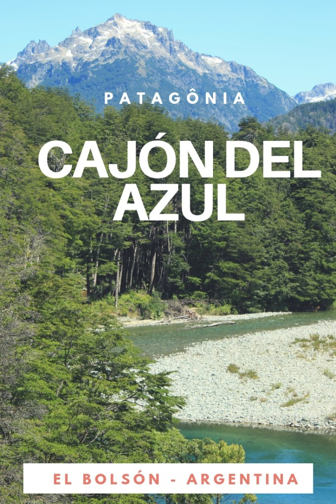 Cajón del Azul - Trekking paradisíaco na Patagônia Argentina