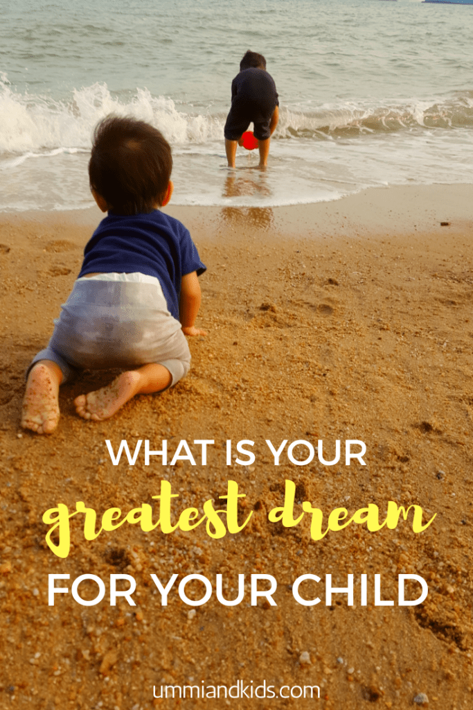 What is your greatest dream for your child