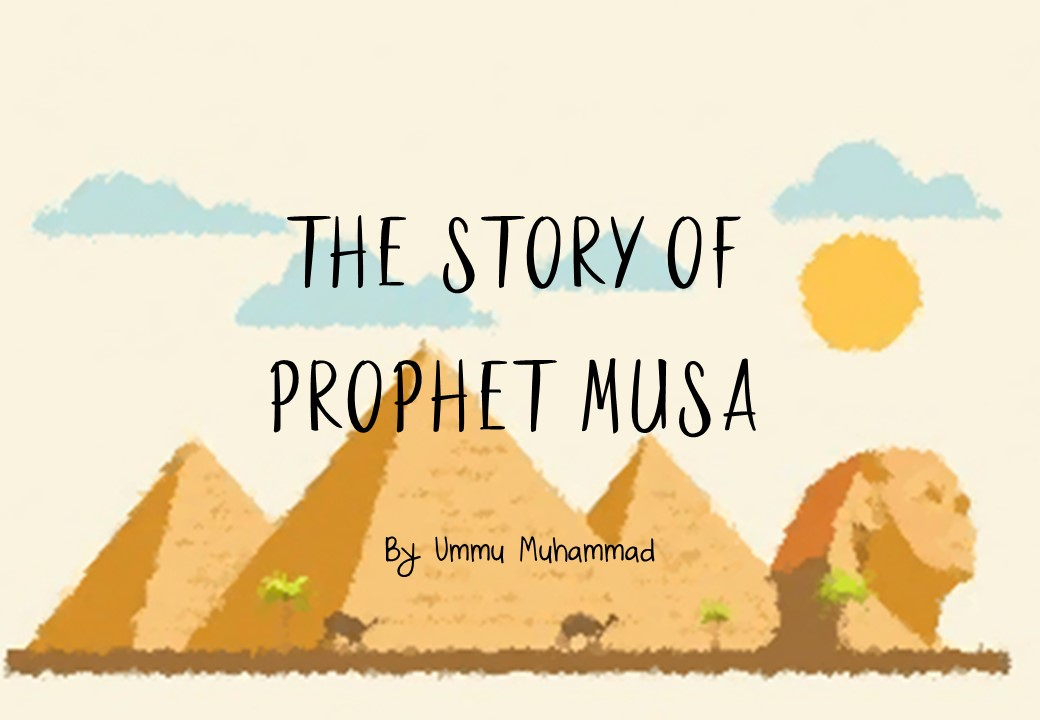 Learning About Prophet Musa [FREE PRINTABLE STORYBOOK] - Ummi and Kids