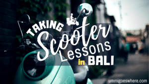 Taking Scooter Lessons in Bali | Ummi Goes Where?