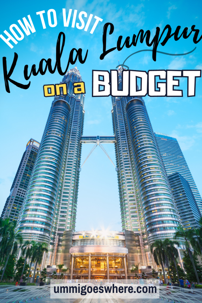How to Visit Kuala Lumpur on a Budget