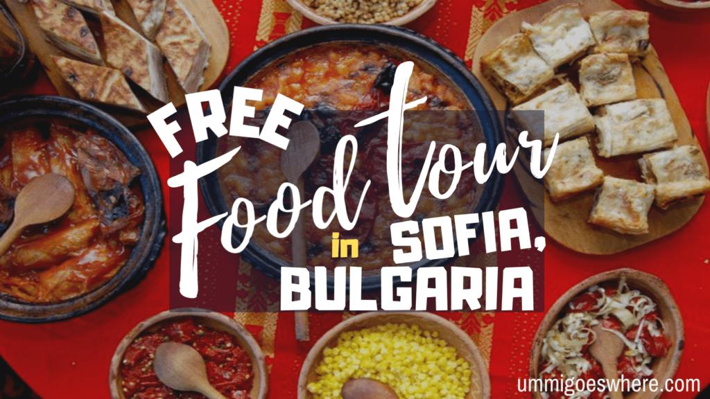 Free Food Tour in Sofia, Bulgaria   Ummi Goes Where?