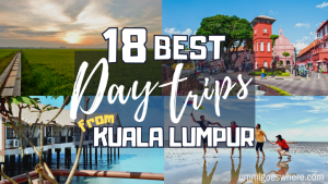 Best Day Trips from Kuala Lumpur | Ummi Goes Where?