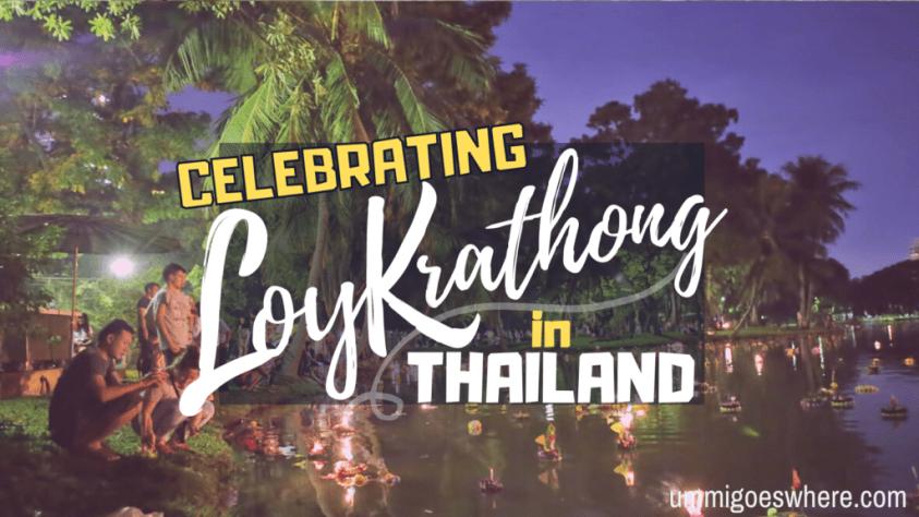Celebrating Loy Krathong in Thailand | Ummi Goes Where?