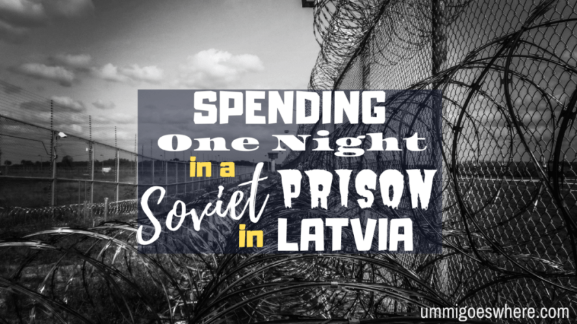 Spending One Night in a Soviet Prison in Latvia | Ummi Goes Where?