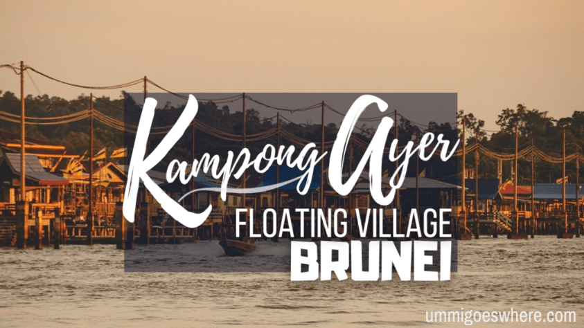 Visiting Kampong Ayer, Brunei | Ummi Goes Where?
